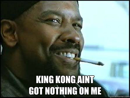 Training Day Denzel King Kong quote